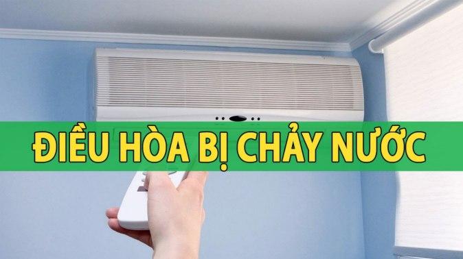 dieu hoa khong mat do bi chay nuoc