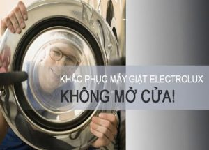 may giat electrolux khong mo duoc cua